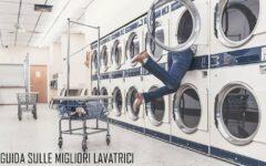 Guida sulle migliori lavatrici da comprare nel 2021