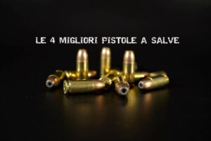 Le 4 migliori pistole a salve