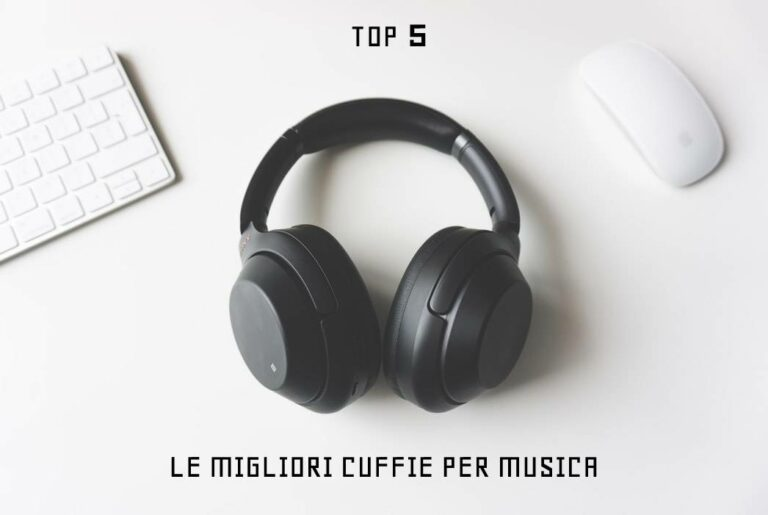 MIGLIORI CUFFIE PER MUSICA