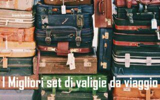 I migliori set di valigie da viaggio